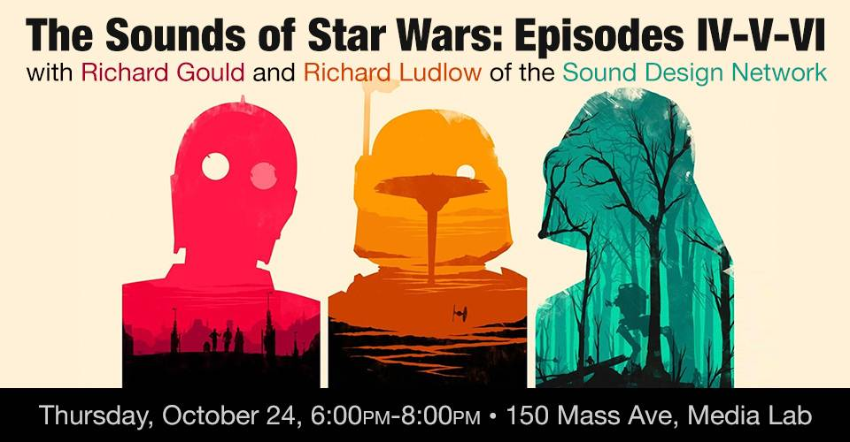 The Sounds of Star Wars: Episodes IV-V-VI, Thursday, October 24, 6:00pm-8:00pm, 150 Mass Ave, Media Lab