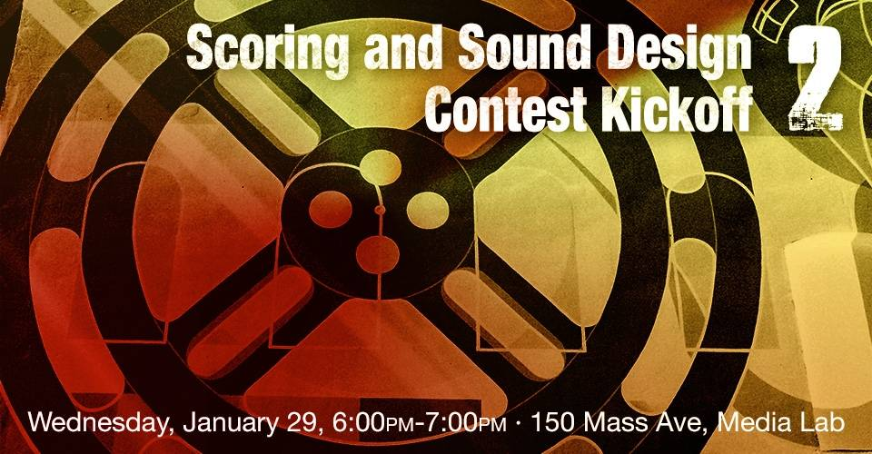 Scoring and Sound Design Contest 2 Kickoff, Wednesday, January 29, 6pm-7pm