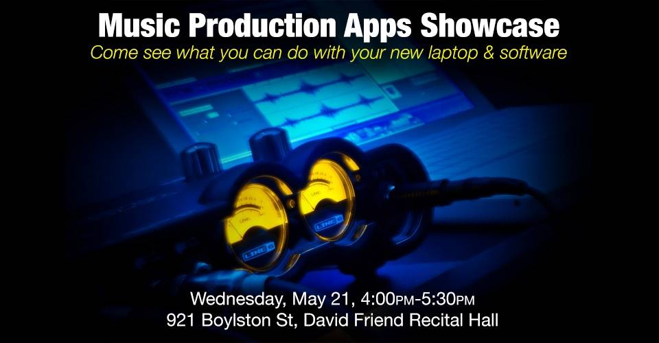 Music Production Apps Showcase, Wednesday, May 21, 4:00PM-5:00PM, 921 Boylston Street, David Friend Recital Hall