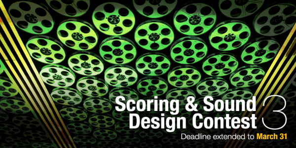 Scoring and Sound Design Contest 3 – Deadline extended to March 31